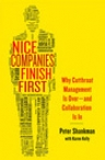 Nice Companies Finish First: Why Cutthroat Management Is Over–and Collaboration Is In